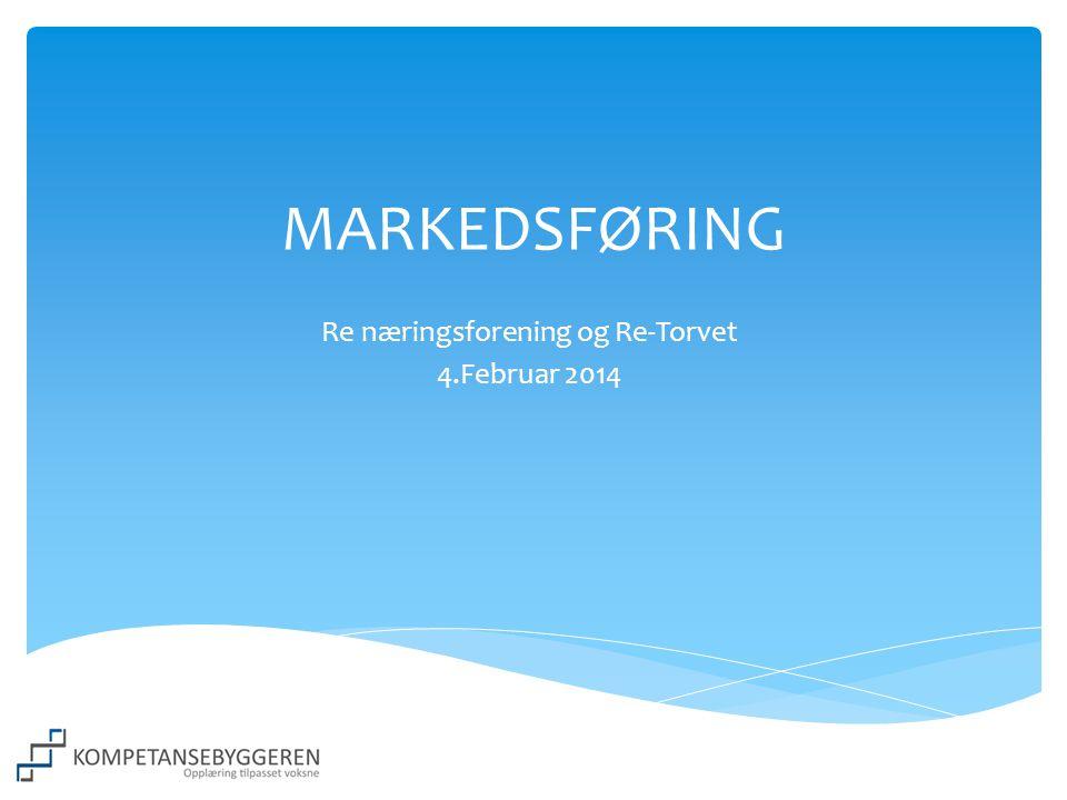 MARKEDSFØRING Re næringsforening og Re-Torvet 4.Februar 2014