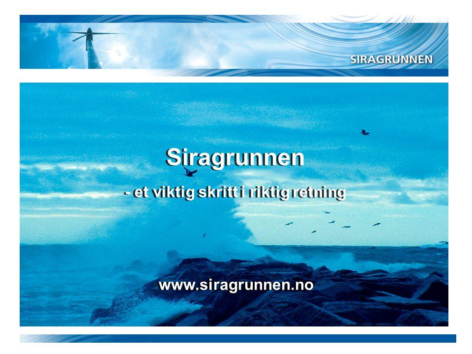 www.siragrunnen.no Siragrunnen - et viktig skritt i riktig retning