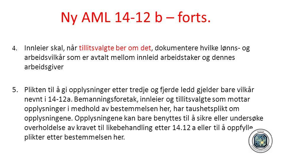 Ny AML 14-12 b – forts. 4. Innleier skal, når tillitsvalgte ber om det, dokumentere hvilke lønns- og arbeidsvilkår som er avtalt mellom innleid arbeid