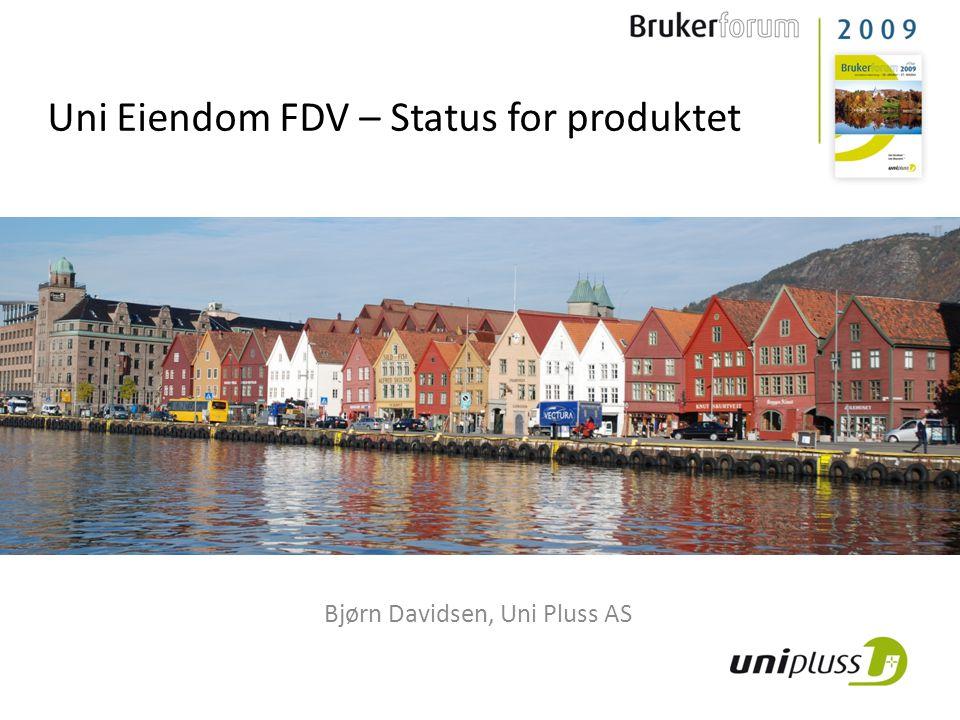 Uni Eiendom FDV – Status for produktet Bjørn Davidsen, Uni Pluss AS