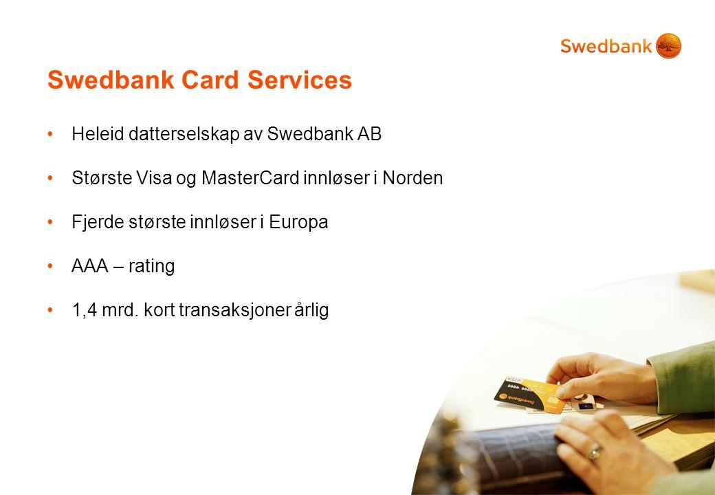 2 Swedbank Card Services •Heleid datterselskap av Swedbank AB •Største Visa og MasterCard innløser i Norden •Fjerde største innløser i Europa •AAA – r