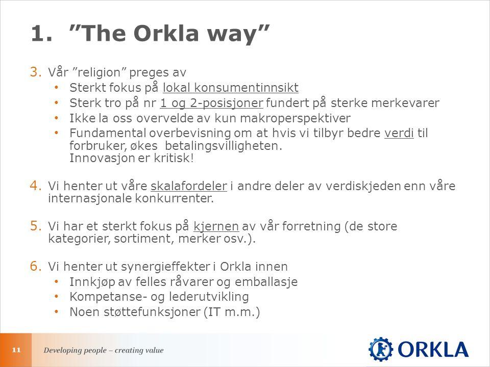 1. The Orkla way 3.