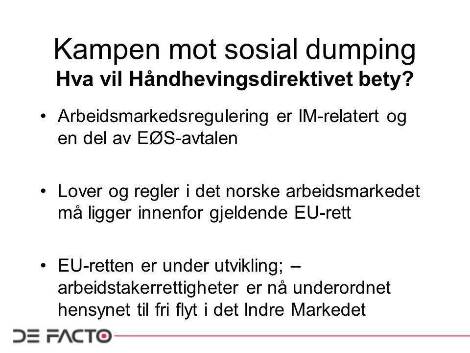 Kampen mot sosial dumping Hva vil Håndhevingsdirektivet bety.