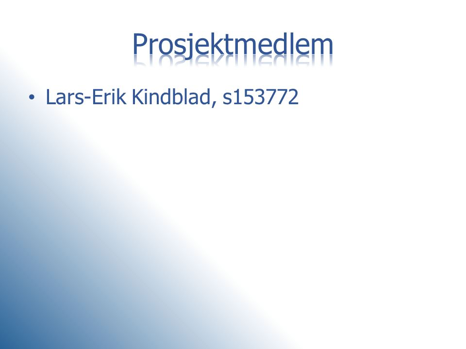 • Lars-Erik Kindblad, s153772