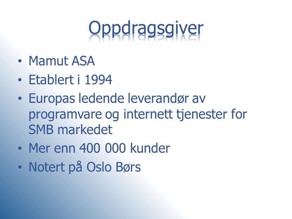 • Mamut ASA • Etablert i 1994 • Europas ledende leverandør av programvare og internett tjenester for SMB markedet • Mer enn 400 000 kunder • Notert på
