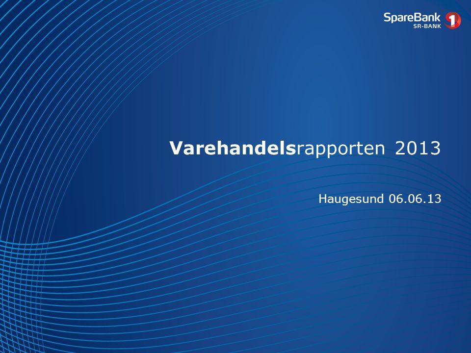 Varehandelsrapporten 2013 Haugesund 06.06.13