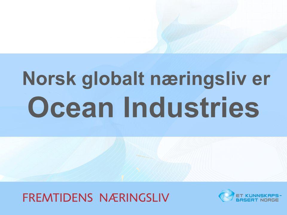De tre havnæringene er globale kunnskapsnav 1.Offshorenæringen 2.Maritim næring 3.Sjømatnæringen
