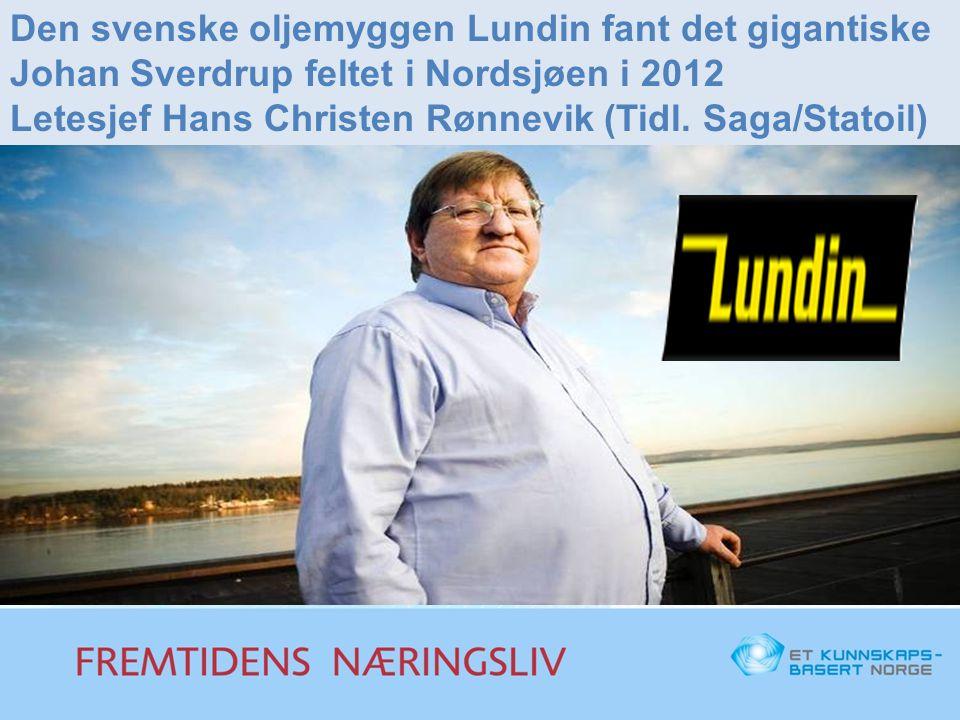 Den svenske oljemyggen Lundin fant det gigantiske Johan Sverdrup feltet i Nordsjøen i 2012 Letesjef Hans Christen Rønnevik (Tidl. Saga/Statoil)