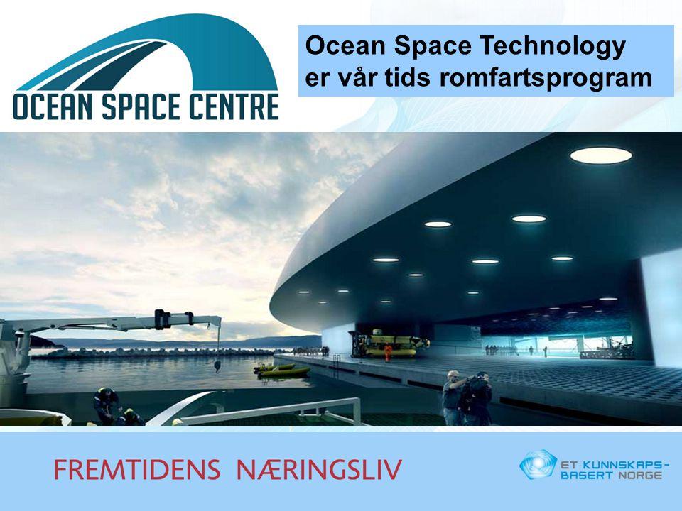 Ocean Space Technology er vår tids romfartsprogram