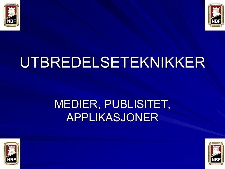 UTBREDELSETEKNIKKER MEDIER, PUBLISITET, APPLIKASJONER