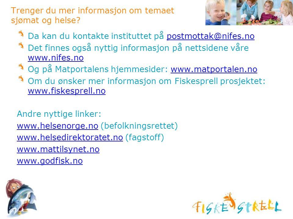 Trenger du mer informasjon om temaet sjømat og helse? Da kan du kontakte instituttet på postmottak@nifes.nopostmottak@nifes.no Det finnes også nyttig