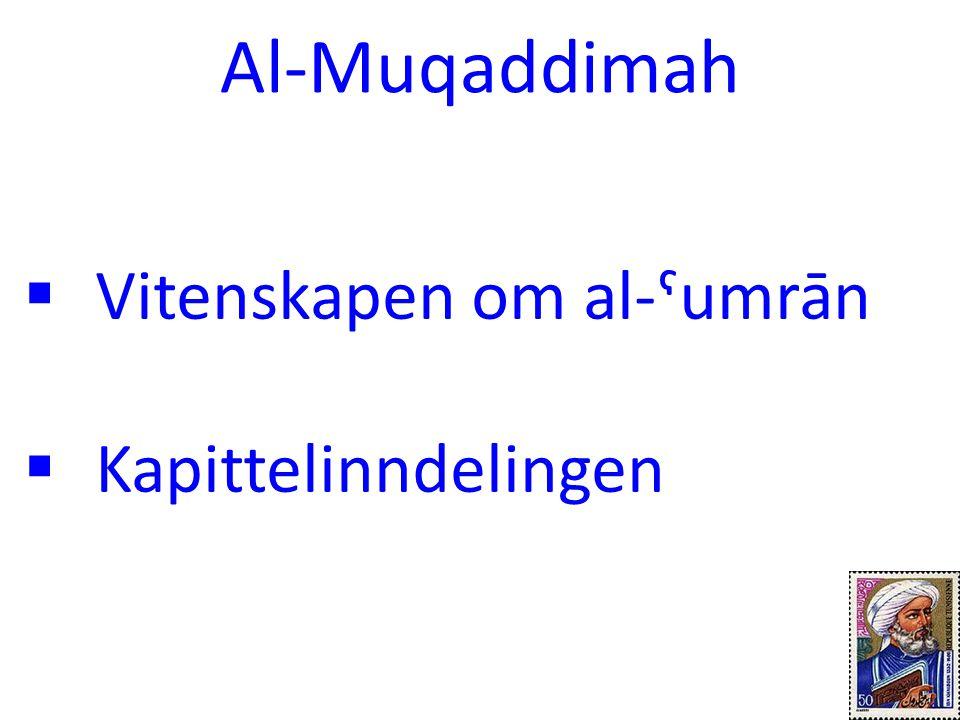  Vitenskapen om al-ˤumrān  Kapittelinndelingen Al-Muqaddimah 14
