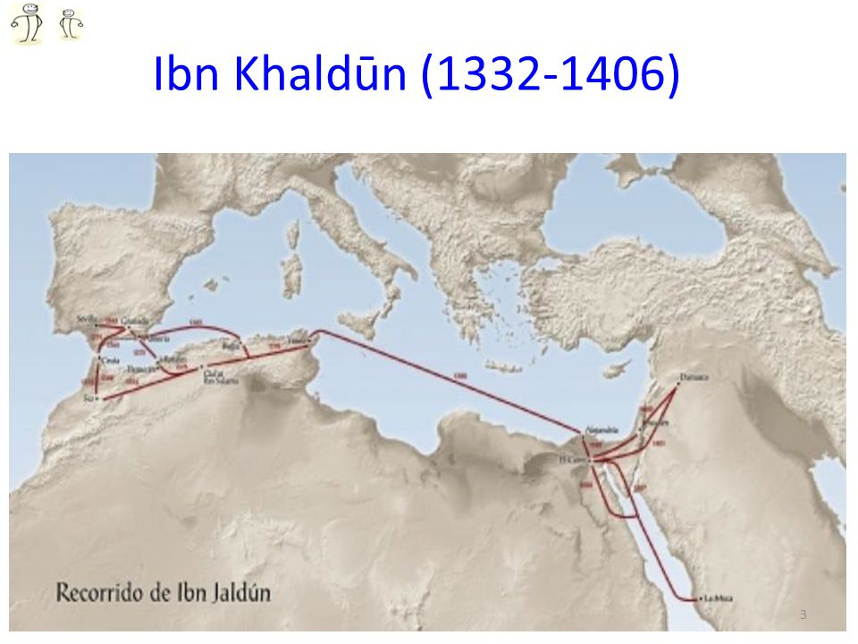 Ibn Khaldūn (1332-1406) 3