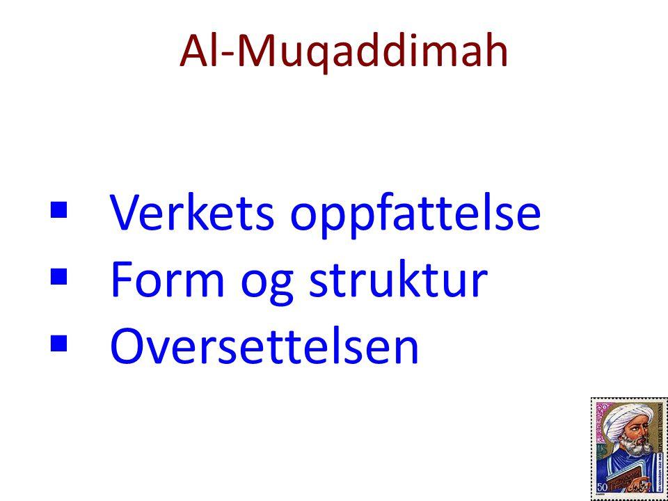  De enkelte kapitlene Al-Muqaddimah 17 Nomadesamfunn Sentrum Jordbruk Husdyrhold Kap.