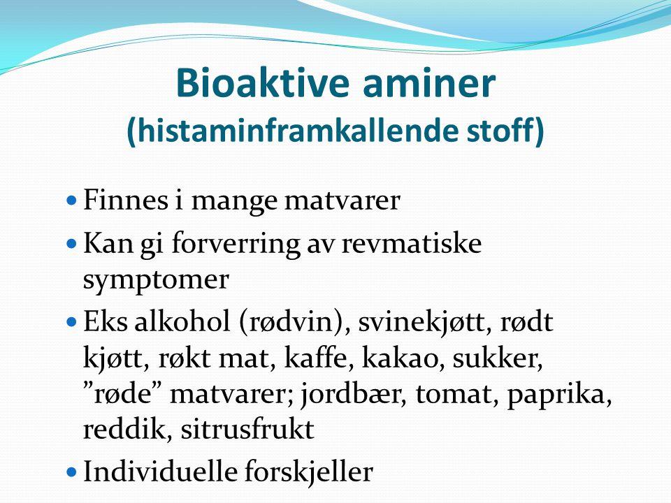 Bioaktive aminer (histaminframkallende stoff)  Finnes i mange matvarer  Kan gi forverring av revmatiske symptomer  Eks alkohol (rødvin), svinekjøtt