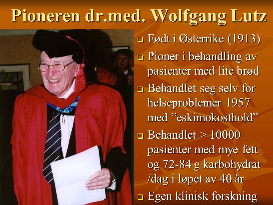 Pioneren dr.med. Wolfgang Lutz Pioneren dr.med. Wolfgang Lutz  Født i Østerrike (1913)  Pioner i behandling av pasienter med lite brød  Behandlet s