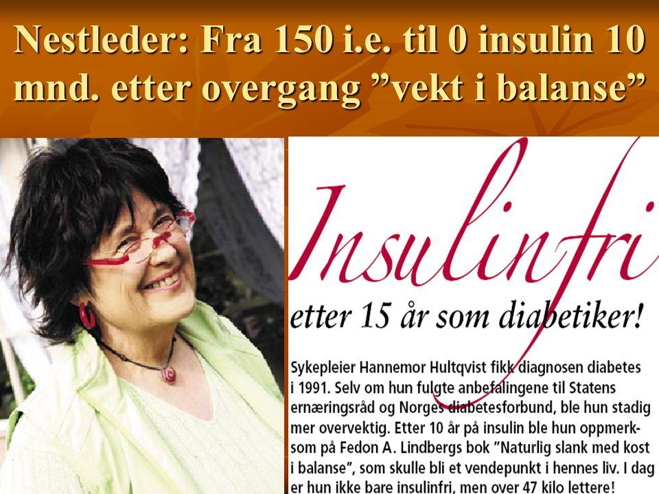 """Nestleder: Fra 150 i.e. til 0 insulin 10 mnd. etter overgang """"vekt i balanse"""""""