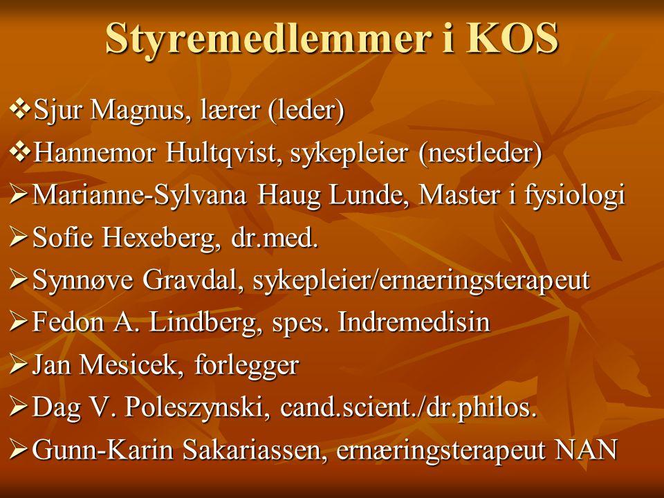 Styremedlemmer i KOS  Sjur Magnus, lærer (leder)  Hannemor Hultqvist, sykepleier (nestleder)  Marianne-Sylvana Haug Lunde, Master i fysiologi  Sof