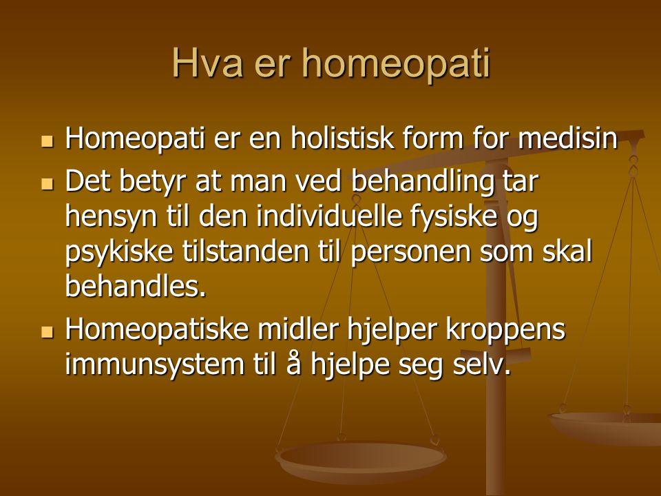 Hva er homeopati  Homeopati er en holistisk form for medisin  Det betyr at man ved behandling tar hensyn til den individuelle fysiske og psykiske ti