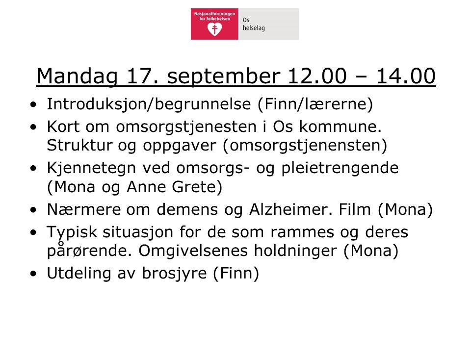 Mandag 17. september 12.00 – 14.00 •Introduksjon/begrunnelse (Finn/lærerne) •Kort om omsorgstjenesten i Os kommune. Struktur og oppgaver (omsorgstjene