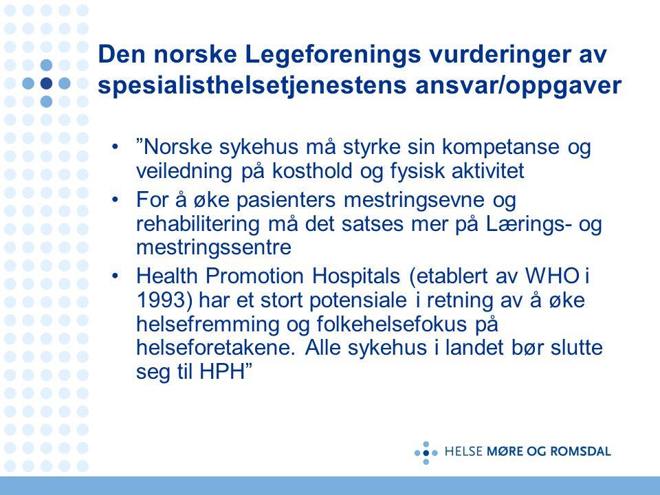 """Den norske Legeforenings vurderinger av spesialisthelsetjenestens ansvar/oppgaver •""""Norske sykehus må styrke sin kompetanse og veiledning på kosthold"""