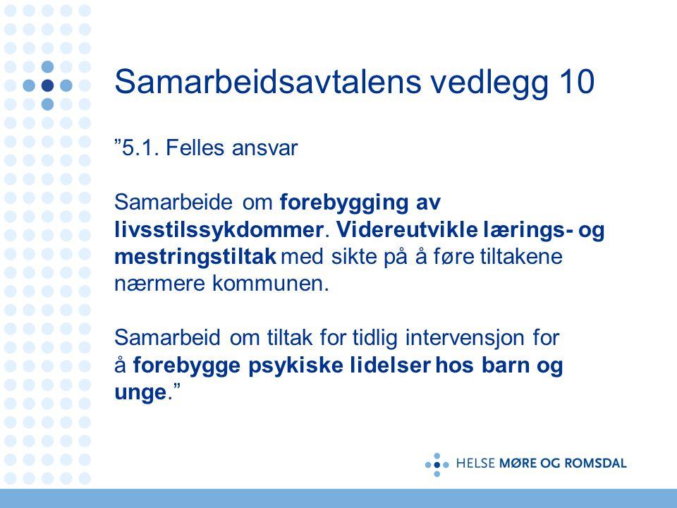 Samarbeidsavtalens vedlegg 10 5.1.Felles ansvar Samarbeide om forebygging av livsstilssykdommer.