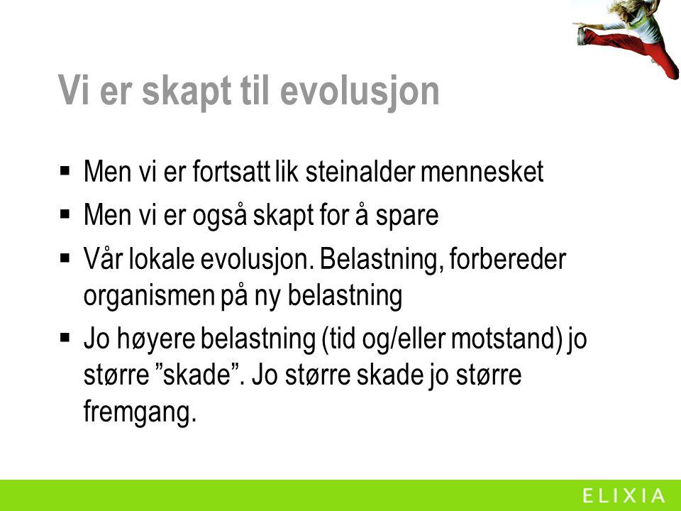 Vi er skapt til evolusjon  Men vi er fortsatt lik steinalder mennesket  Men vi er også skapt for å spare  Vår lokale evolusjon. Belastning, forbere