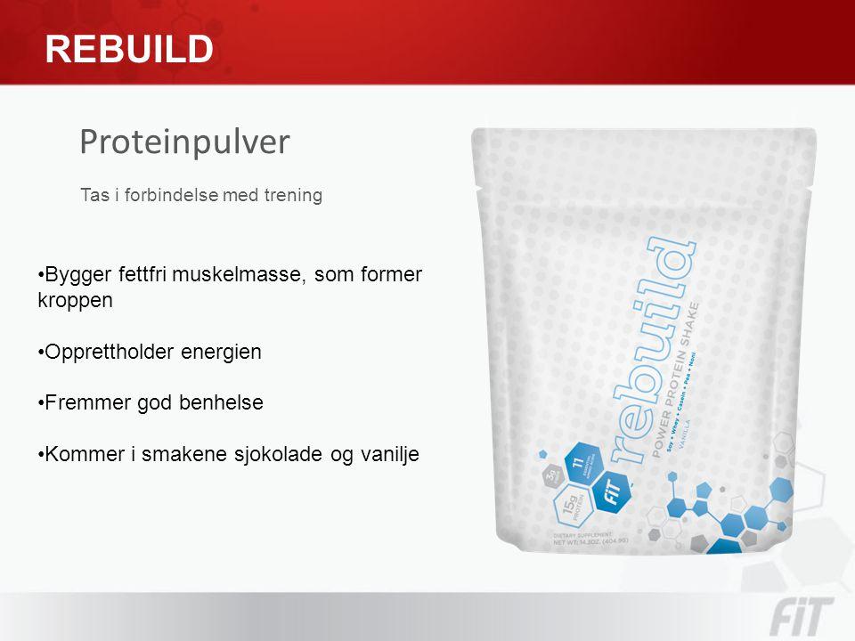 Proteinpulver Tas i forbindelse med trening REBUILD •Bygger fettfri muskelmasse, som former kroppen •Opprettholder energien •Fremmer god benhelse •Kommer i smakene sjokolade og vanilje