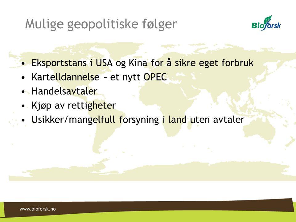 Mulige geopolitiske følger •Eksportstans i USA og Kina for å sikre eget forbruk •Kartelldannelse – et nytt OPEC •Handelsavtaler •Kjøp av rettigheter •