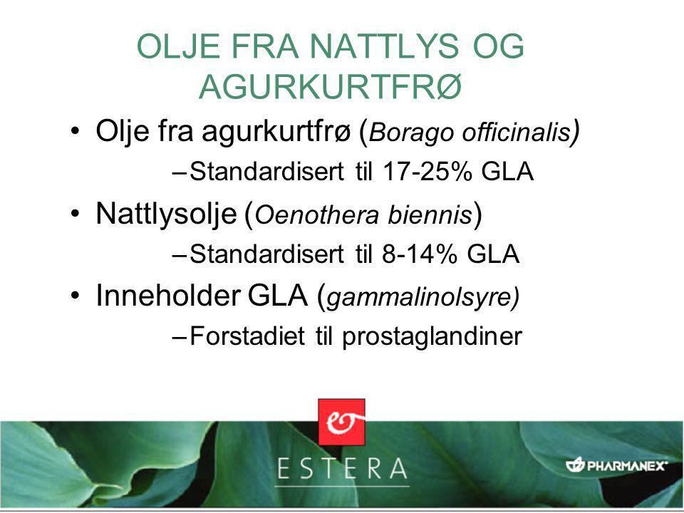 OLJE FRA NATTLYS OG AGURKURTFRØ •Olje fra agurkurtfrø ( Borago officinalis ) –Standardisert til 17-25% GLA •Nattlysolje ( Oenothera biennis ) –Standardisert til 8-14% GLA •Inneholder GLA ( gammalinolsyre) –Forstadiet til prostaglandiner