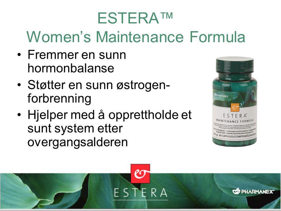 ESTERA™ Women's Maintenance Formula •Fremmer en sunn hormonbalanse •Støtter en sunn østrogen- forbrenning •Hjelper med å opprettholde et sunt system etter overgangsalderen