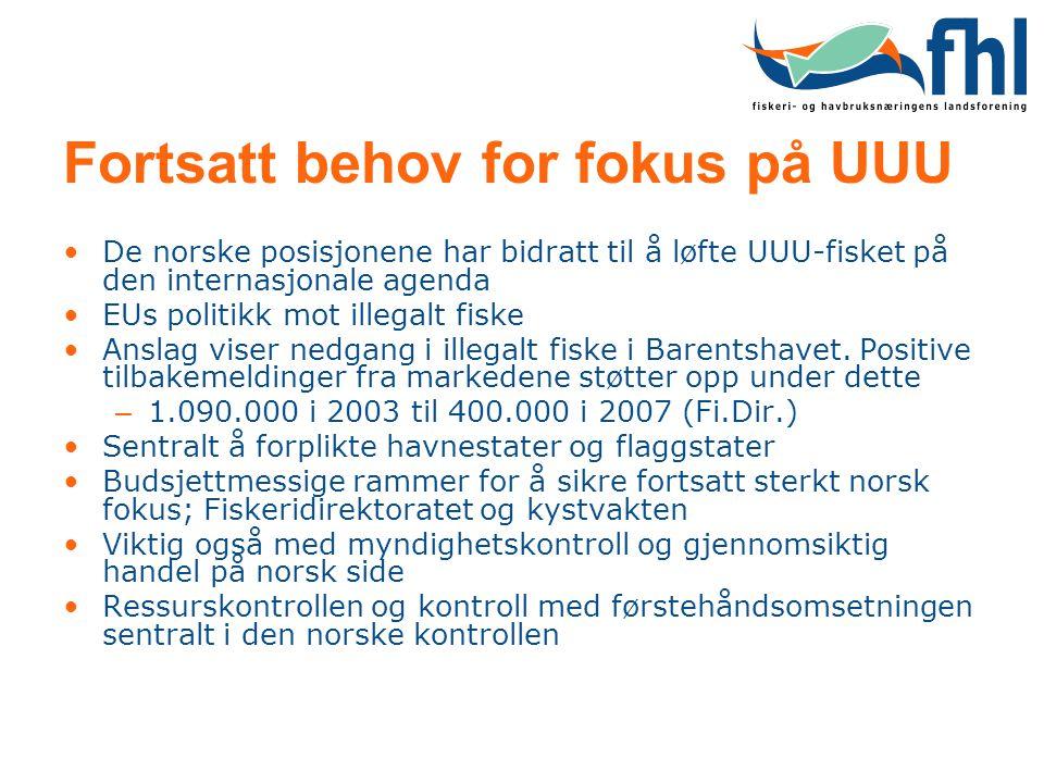Fortsatt behov for fokus på UUU •De norske posisjonene har bidratt til å løfte UUU-fisket på den internasjonale agenda •EUs politikk mot illegalt fisk