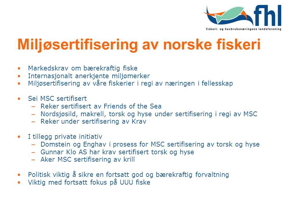 Miljøsertifisering av norske fiskeri •Markedskrav om bærekraftig fiske •Internasjonalt anerkjente miljømerker •Miljøsertifisering av våre fiskerier i