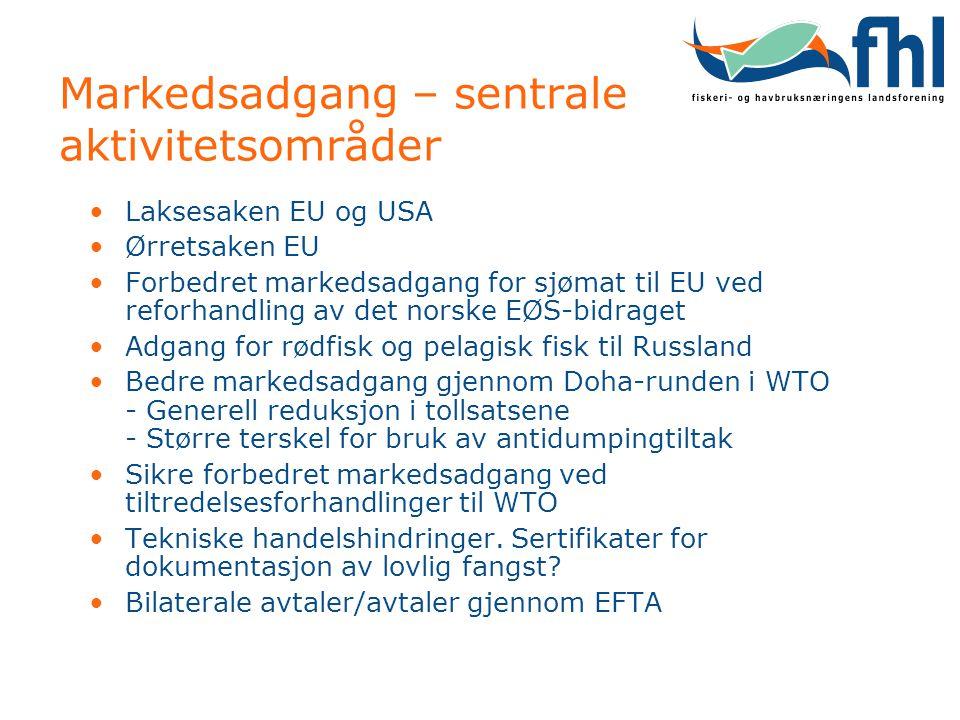 •Laksesaken EU og USA •Ørretsaken EU •Forbedret markedsadgang for sjømat til EU ved reforhandling av det norske EØS-bidraget •Adgang for rødfisk og pe