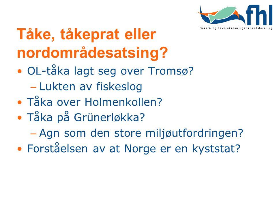 Tåke, tåkeprat eller nordområdesatsing? •OL-tåka lagt seg over Tromsø? – Lukten av fiskeslog •Tåka over Holmenkollen? •Tåka på Grünerløkka? – Agn som