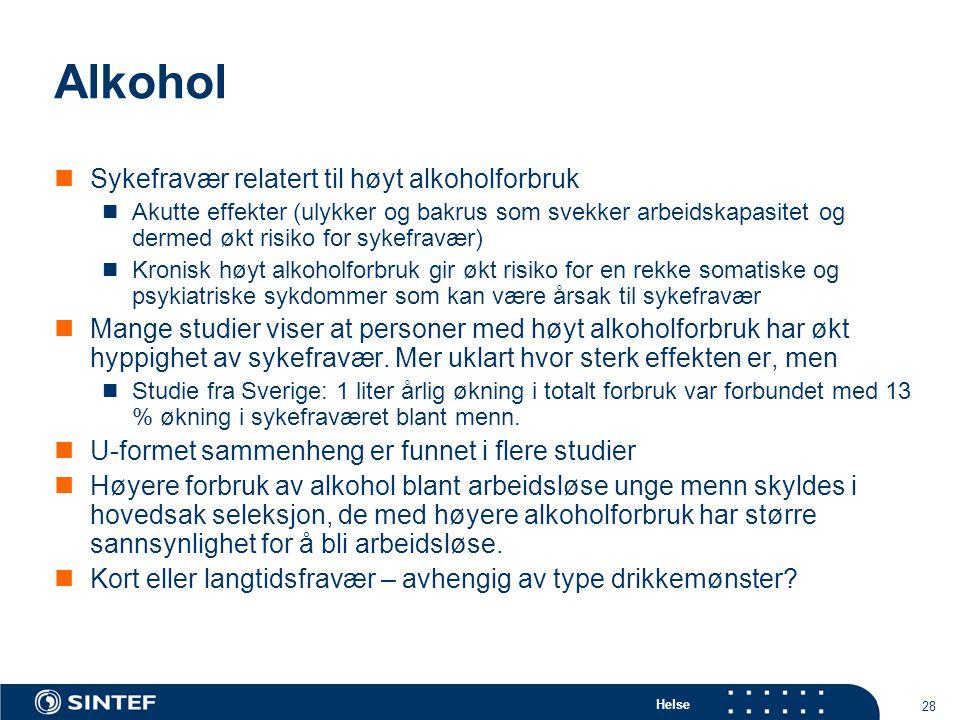 Helse 28 Alkohol  Sykefravær relatert til høyt alkoholforbruk  Akutte effekter (ulykker og bakrus som svekker arbeidskapasitet og dermed økt risiko
