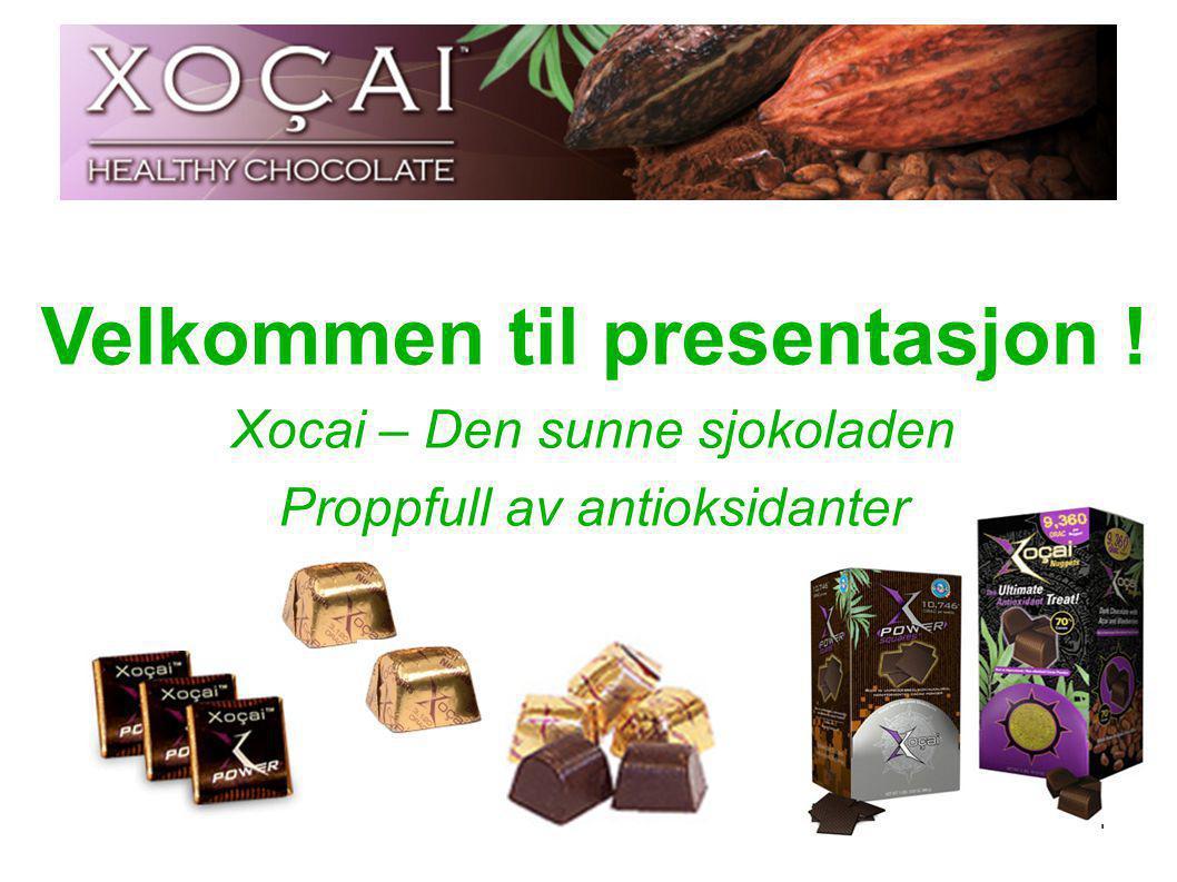 1 Velkommen til presentasjon ! Xocai – Den sunne sjokoladen Proppfull av antioksidanter