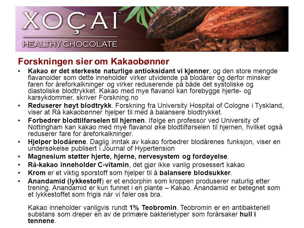 Forskningen sier om Kakaobønner •Kakao er det sterkeste naturlige antioksidant vi kjenner, og den store mengde flavanoider som dette inneholder virker utvidende på blodårer og derfor minsker faren for åreforkalkninger og virker reduserende på både det systoliske og diastoliske blodtrykket.