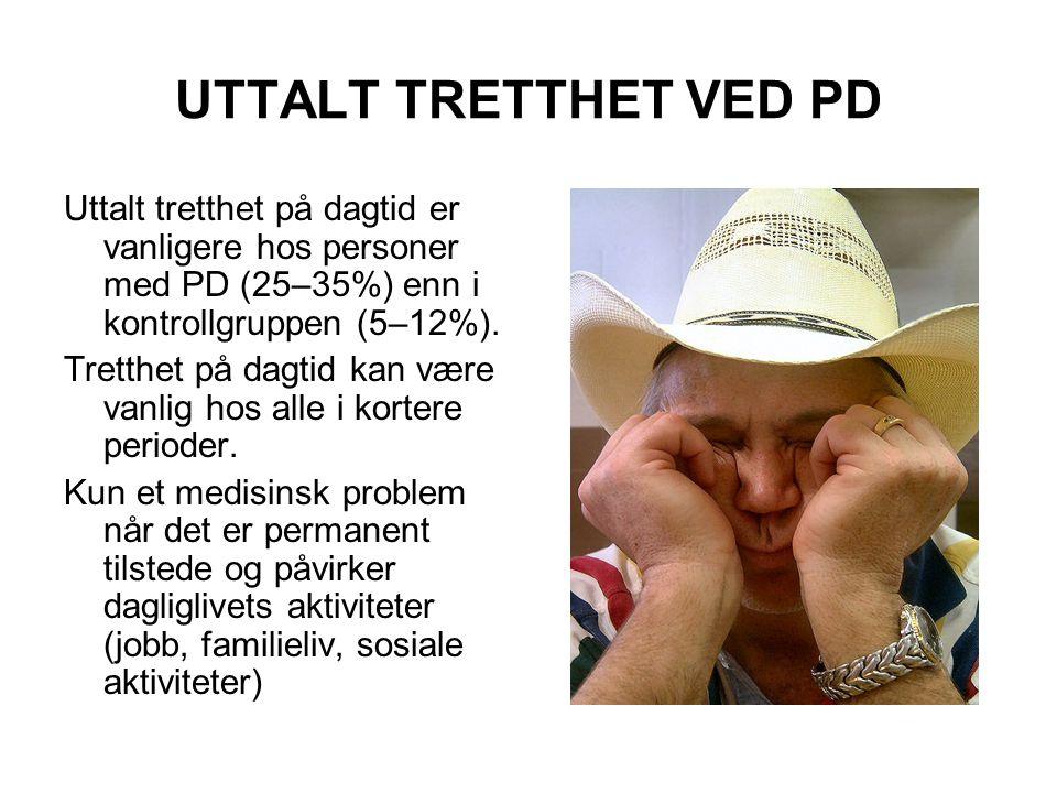 UTTALT TRETTHET VED PD Uttalt tretthet på dagtid er vanligere hos personer med PD (25–35%) enn i kontrollgruppen (5–12%). Tretthet på dagtid kan være