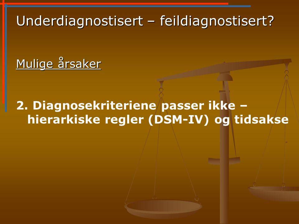 Underdiagnostisert – feildiagnostisert.Mulige årsaker 2.