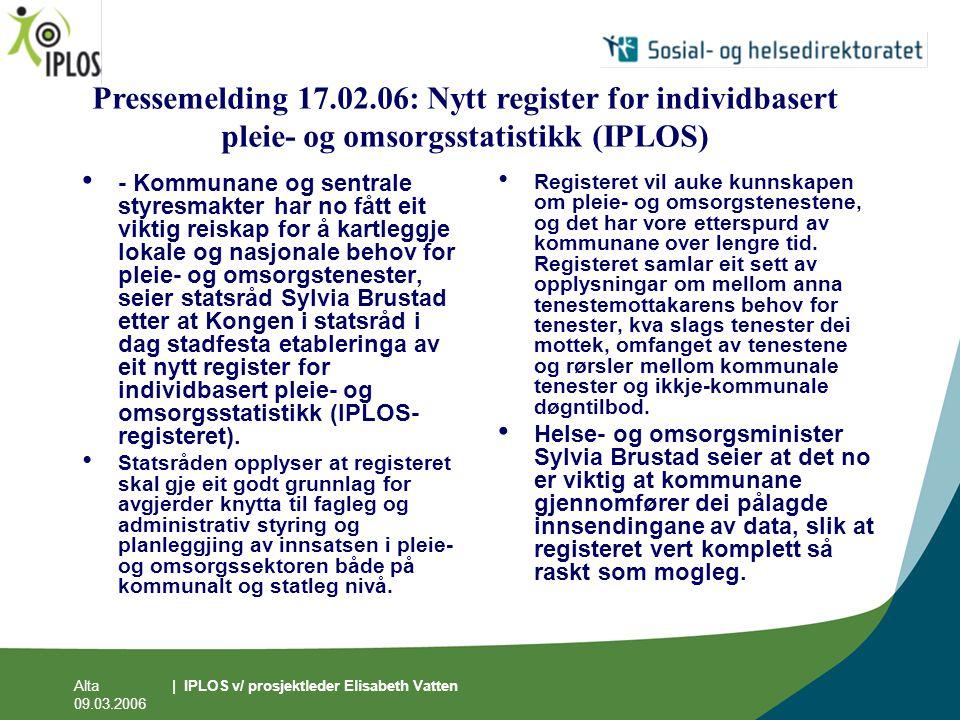 Alta 09.03.2006 | IPLOS v/ prosjektleder Elisabeth Vatten • - Kommunane og sentrale styresmakter har no fått eit viktig reiskap for å kartleggje lokal