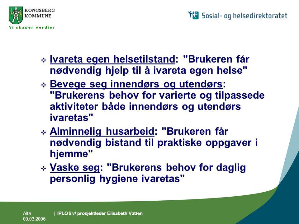 Alta 09.03.2006 | IPLOS v/ prosjektleder Elisabeth Vatten  Ivareta egen helsetilstand: