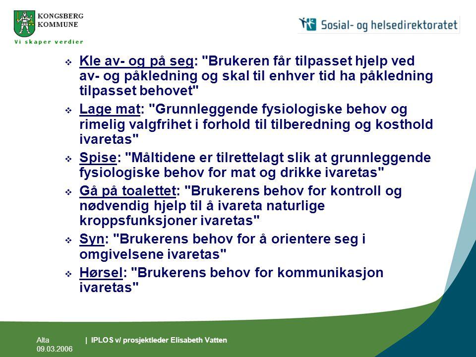 Alta 09.03.2006 | IPLOS v/ prosjektleder Elisabeth Vatten  Kle av- og på seg: