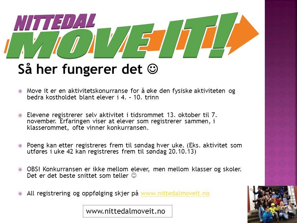 Så her fungerer det   Move it er en aktivitetskonurranse for å øke den fysiske aktiviteten og bedra kostholdet blant elever i 4.