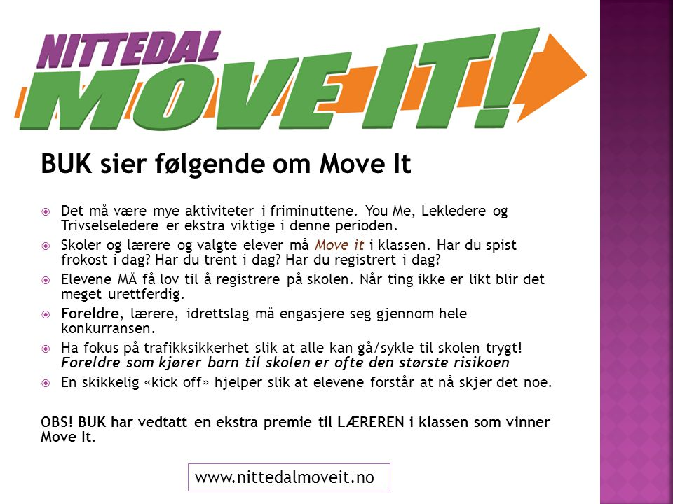 BUK sier følgende om Move It  Det må være mye aktiviteter i friminuttene.