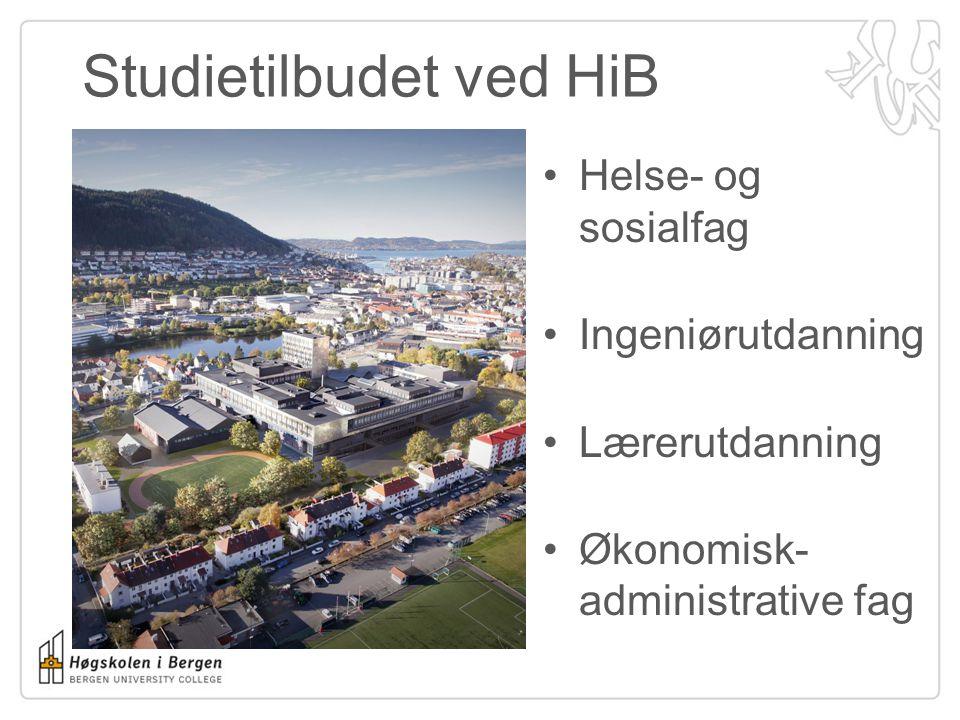 Studietilbudet ved HiB •Helse- og sosialfag •Ingeniørutdanning •Lærerutdanning •Økonomisk- administrative fag
