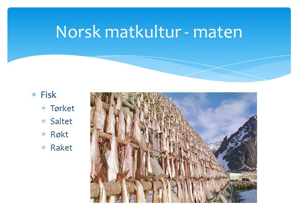  Fisk  Tørket  Saltet  Røkt  Raket Norsk matkultur - maten