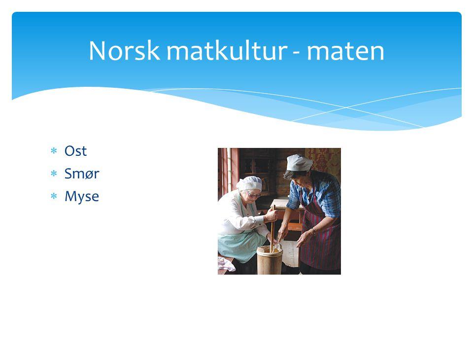  Ost  Smør  Myse Norsk matkultur - maten