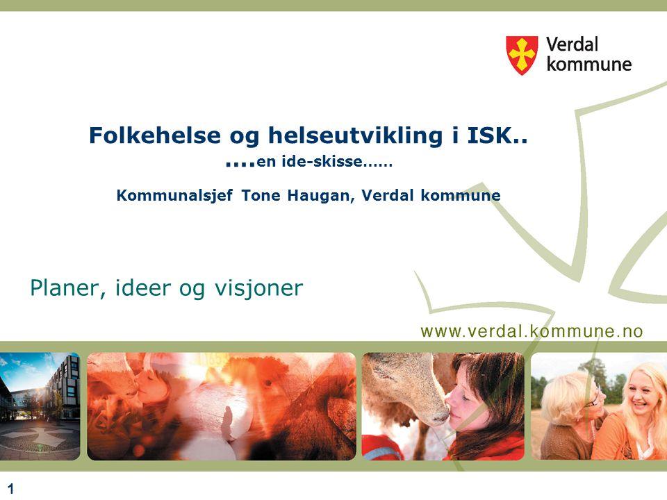 Åre 19.02.10 - Folkehelse i ISK ved kommunalsjef Tone Haugan, Verdal 2 Livskvalitet og vekst  Livskvalitet og vekst er vedtatt visjon for Levanger- og Verdal kommune.