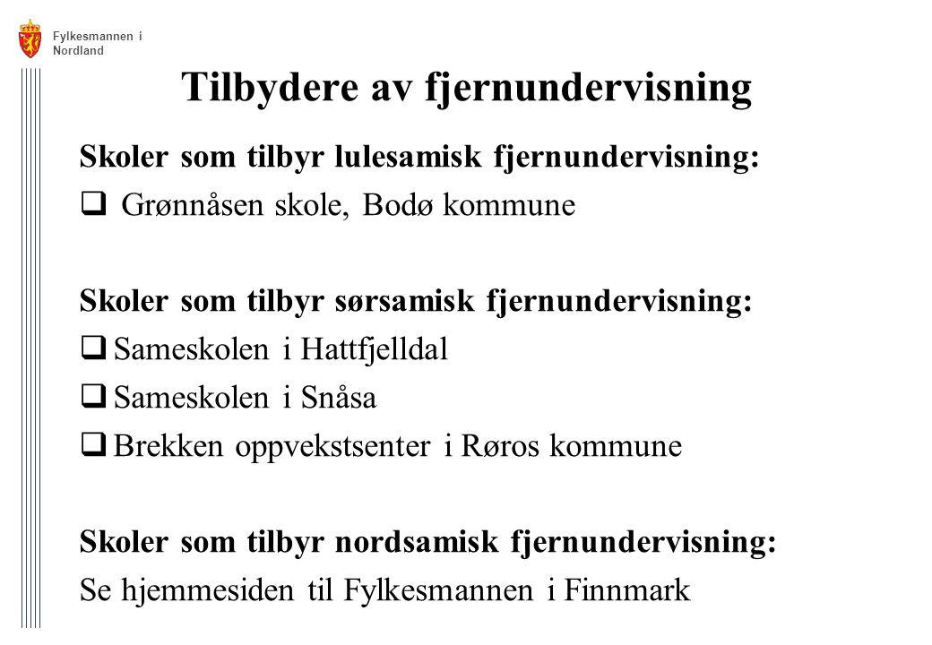 Tilbydere av fjernundervisning Skoler som tilbyr lulesamisk fjernundervisning:  Grønnåsen skole, Bodø kommune Skoler som tilbyr sørsamisk fjernunderv